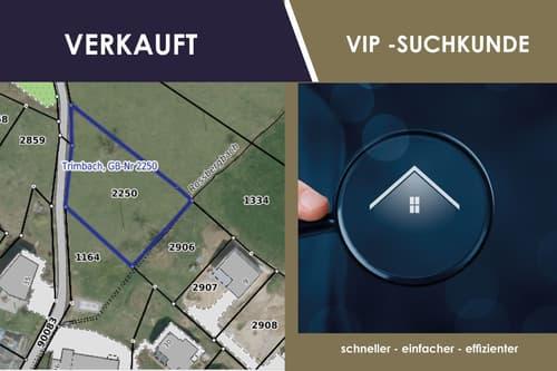 Die abgebildete Baulandparzelle ist bereits verkauft. Profitieren Sie inskünftig vom VIP-Service!